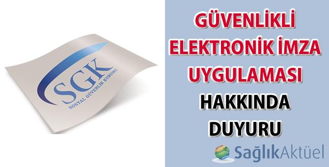 Güvenlikli Elektronik İmza Uygulaması hakkında duyuru