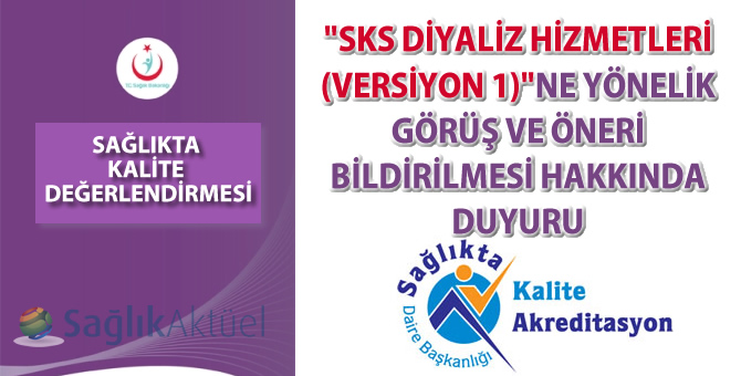 """""""SKS Diyaliz Hizmetleri (Versiyon 1)""""ne yönelik görüş ve öneri bildirilmesi hakkında duyuru"""