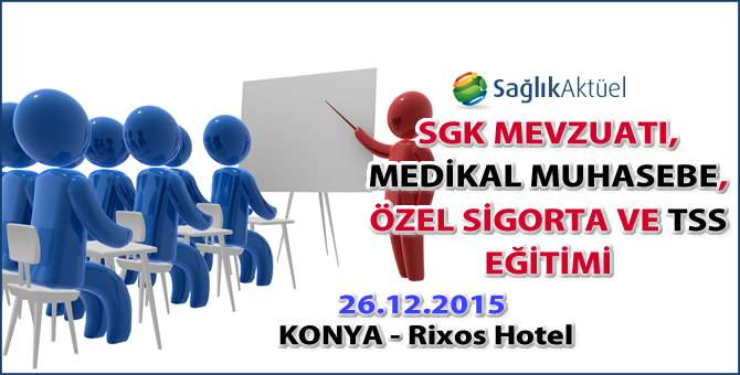 Sağlık Aktüel 26 Aralık 2015 Konya Eğitimi Rixos Hotel'de!