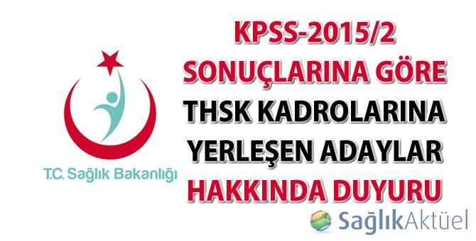 KPSS-2015/2 sonuçlarına göre THSK kadrolarına yerleşen adaylar hakkında duyuru