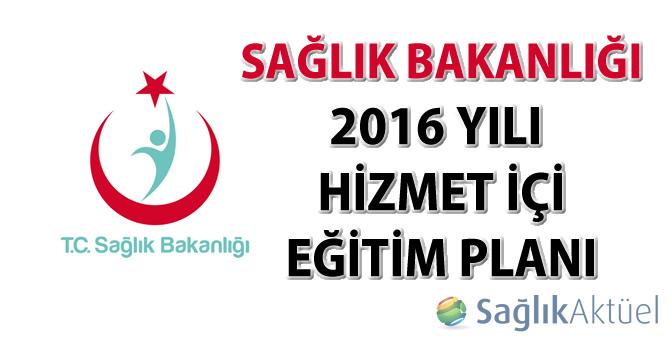 Sağlık Bakanlığı 2016 Yılı Hizmet İçi Eğitim Planı