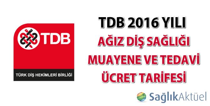 TDB 2016 yılı ağız diş sağlığı muayene ve tedavi ücret tarifesi