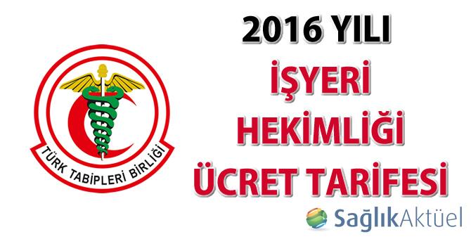 2016 Yılı İşyeri Hekimliği Ücret Tarifesi
