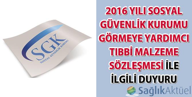 2016 Yılı Sosyal Güvenlik Kurumu Görmeye Yardımcı Tıbbi Malzeme Sözleşmesi ile ilgili duyuru-11.01.2016