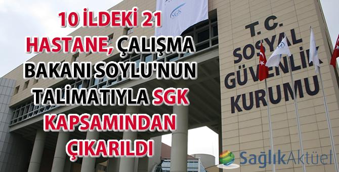 10 ildeki 21 hastane, Çalışma Bakanı Soylu'nun talimatıyla SGK kapsamından çıkarıldı