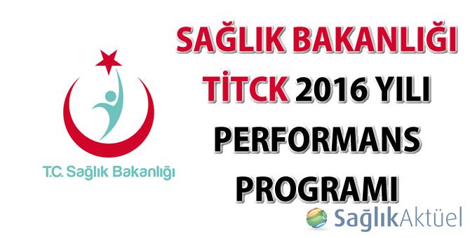 Sağlık Bakanlığı TİTCK 2016 yılı Performans Programı