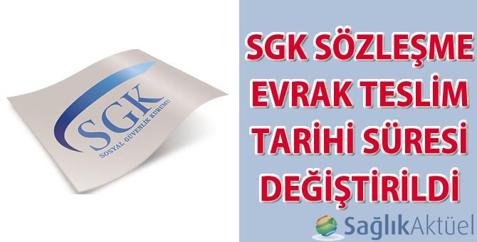 SGK Sözleşme evrak teslim tarihi süresi değiştirildi