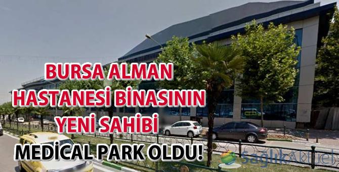 Bursa Alman Hastanesi binasının yeni sahibi Medical Park oldu!