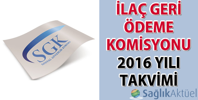 İlaç Geri Ödeme Komisyonu 2016 Yılı Takvimi