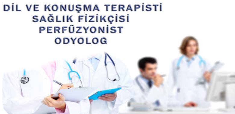 Odyolog, perfüzyonist, sağlık fizikçisi, dil ve konuşma terapisti adaylarının dikkatine!