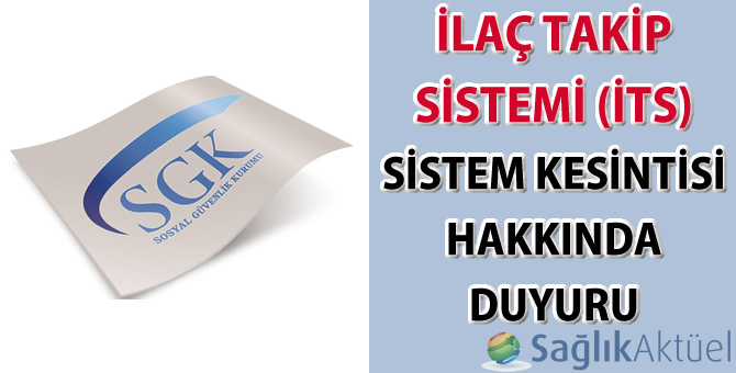 İlaç Takip Sistemi (İTS) sistem kesintisi hakkında duyuru