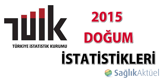 2015 Doğum İstatistikleri