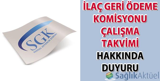 İlaç Geri Ödeme Komisyonu Çalışma Takvimi hakkında duyuru-14.06.2019