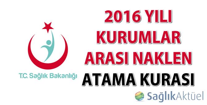 2016 Yılı Kurumlar Arası Naklen Atama Kurası