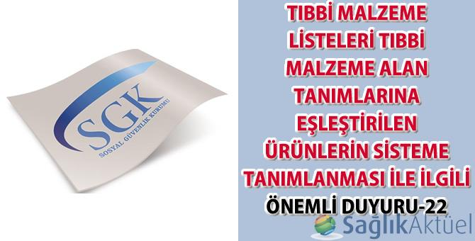 Tıbbi malzeme listeleri tıbbi malzeme alan tanımlarına eşleştirilen ürünlerin sisteme tanımlanması ile ilgili önemli duyuru-22 (Düzenleme)