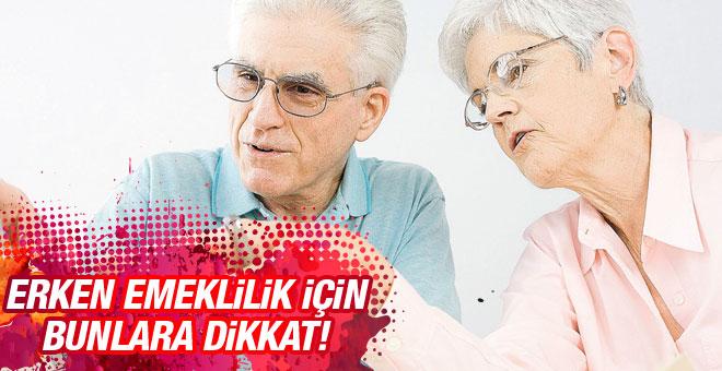 Erken emekli olmak isteyenler dikkat!