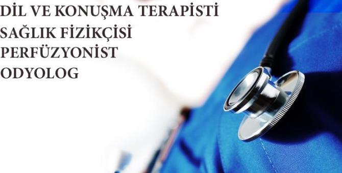 Odyolog, perfüzyonist, sağlık fizikçisi, dil ve konuşma terapisti adaylarının dikkatine!-13.06.2016