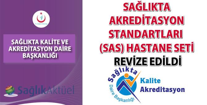 Sağlıkta Akreditasyon Standartları (SAS) Hastane Seti revize edildi