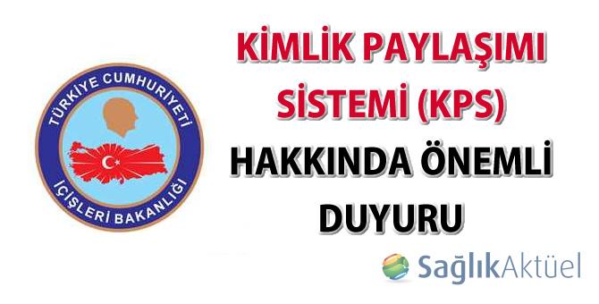 Kimlik Paylaşımı Sistemi (KPS) hakkında önemli duyuru-27.08.2016