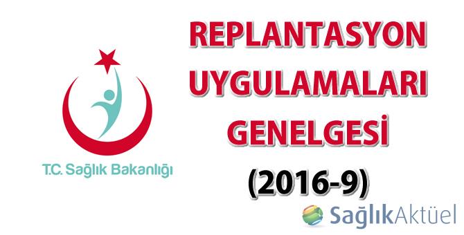 Replantasyon Uygulamaları Genelgesi (2016/9)