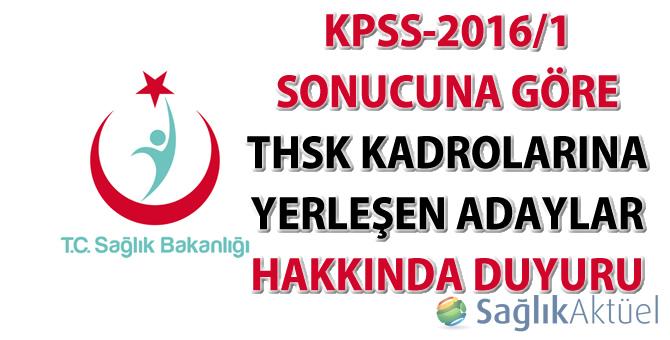 KPSS-2016/1 sonuçlarına göre THSK kadrolarına yerleşen adaylar hakkında duyuru