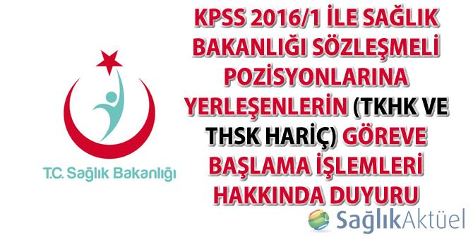 KPSS 2016/1 ile Sağlık Bakanlığı Taşra Teşkilatı Sözleşmeli Pozisyonlarına Yerleşenlerin (TKHK ve THSK hariç) Göreve Başlama İşlemleri Hakkında Duyuru