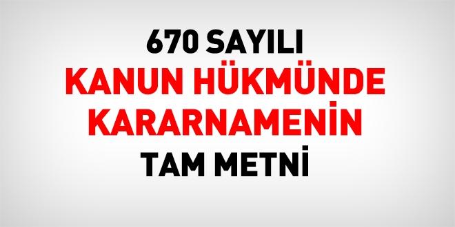 670 sayılı Kanun Hükmünde Kararnamenin (KHK) tam metni