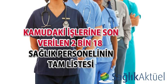 Kamudaki işlerine son verilen 2 bin 18 sağlık personelinin tam listesi