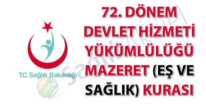 72. Dönem Devlet Hizmeti Yükümlülüğü Mazeret (Eş ve Sağlık) Kurası