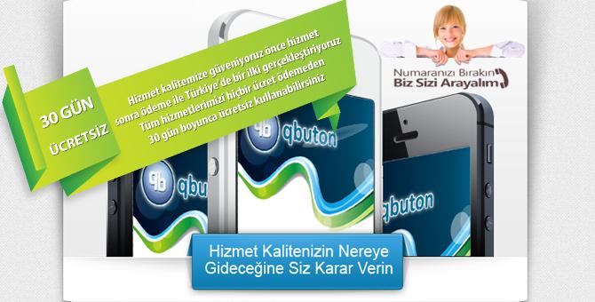Qbuton sistemini 30 gün ücretsiz kullanarak hizmet kalitenizi ölçebilirsiniz!