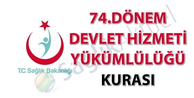74. Dönem Devlet Hizmeti Yükümlülüğü Kurası İlanı