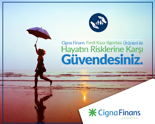 Hayatın kötü sürprizlerine Cigna Finans ile hazırlıklı olun