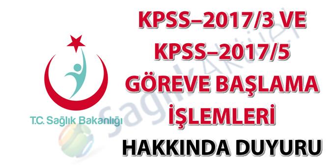 KPSS–2017/3 ve KPSS–2017/5 göreve başlama işlemleri hakkında duyuru