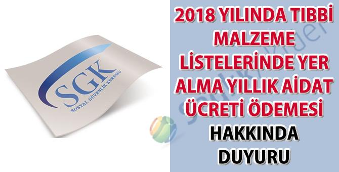 2018 yılında tıbbi malzeme listelerinde yer alma yıllık aidat ücreti ödemesi hakkında duyuru