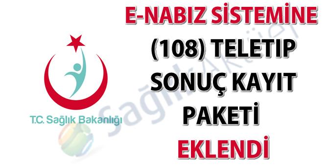 e-Nabız sistemine (108) TeleTıp sonuç kayıt paketi eklendi