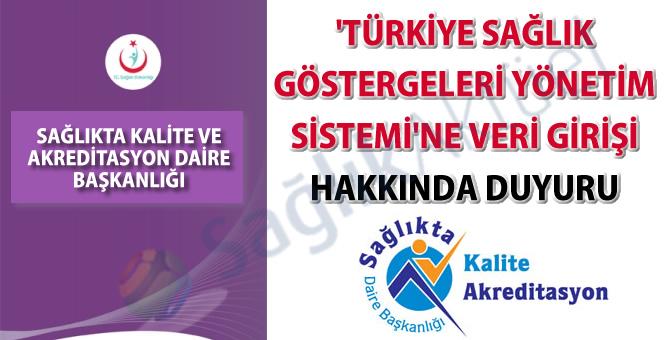 'Türkiye Sağlık Göstergeleri Yönetim Sistemi'ne veri girişi hakkında duyuru