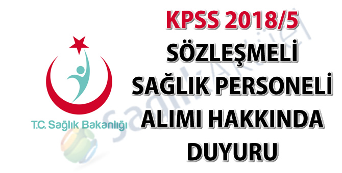 KPSS 2018/5 sözleşmeli sağlık personeli alımı hakkında duyuru