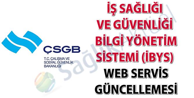 İş Sağlığı ve Güvenliği Bilgi Yönetim Sistemi (İBYS) web servis güncellemesi