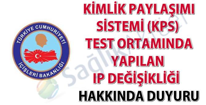 Kimlik Paylaşımı Sistemi (KPS) test ortamında yapılan IP değişikliği hakkında duyuru