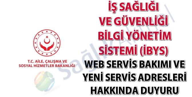 İş Sağlığı ve Güvenliği Bilgi Yönetim Sistemi (İBYS) web servis bakımı ve yeni servis adresleri hakkında duyuru