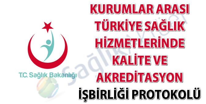 Kurumlar Arası Türkiye Sağlık Hizmetlerinde Kalite ve Akreditasyon İşbirliği Protokolü