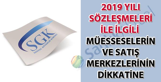 Sosyal Güvenlik Kurumu 2019 yılı sözleşmeleri ile ilgili müesseselerin ve satış merkezlerinin dikkatine