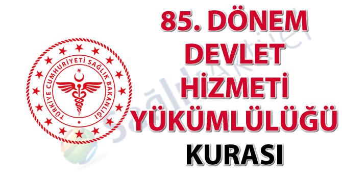 85. Dönem Devlet Hizmeti Yükümlülüğü Kurası tebligat metni ve tebligat listesi