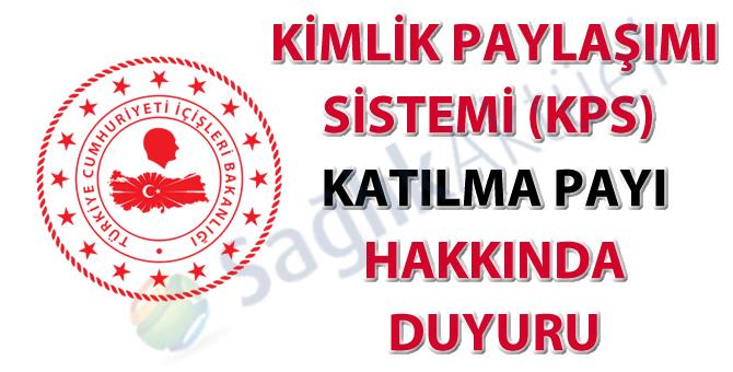 Kimlik Paylaşımı Sistemi (KPS) Katılma Payı Ödemeleri hakkında duyuru