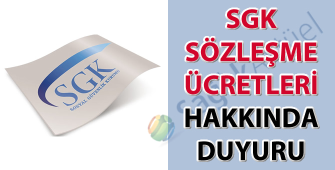 SGK Sözleşme ücretleri hakkında duyuru