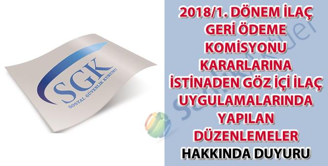 2018/1. Dönem İlaç Geri Ödeme Komisyonu kararlarına istinaden göz içi ilaç uygulamalarında yapılan düzenlemeler hakkında duyuru