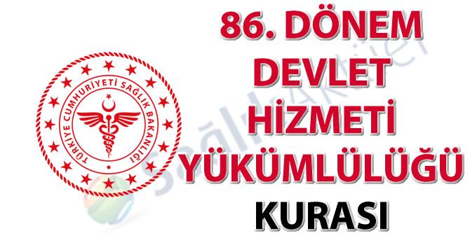 86. Dönem Devlet Hizmeti Yükümlülüğü Kurası İlanı