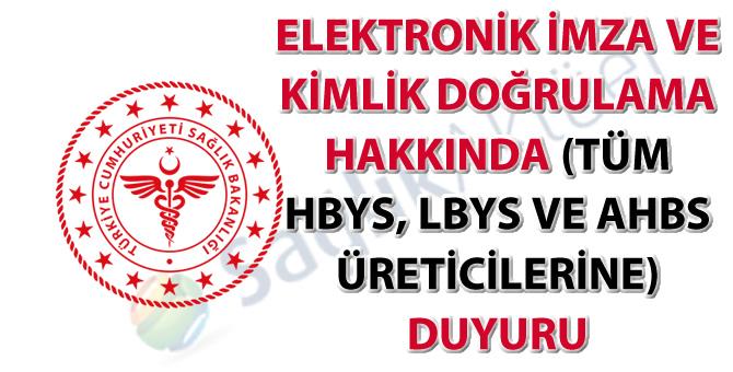 Elektronik imza ve kimlik doğrulama hakkında (Tüm HBYS, LBYS ve AHBS üreticilerine) duyuru