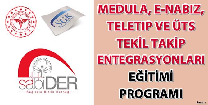 Medula, E-Nabız, Teletıp ve ÜTS Tekil Takip Entegrasyonları Eğitimi Programı
