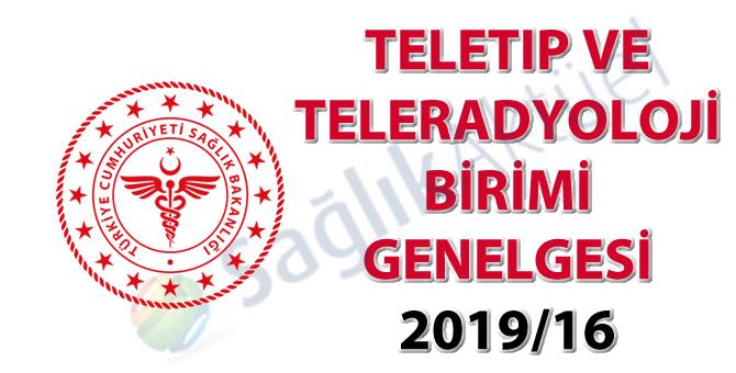 Teletıp ve Teleradyoloji Birimi Genelgesi 2019/16